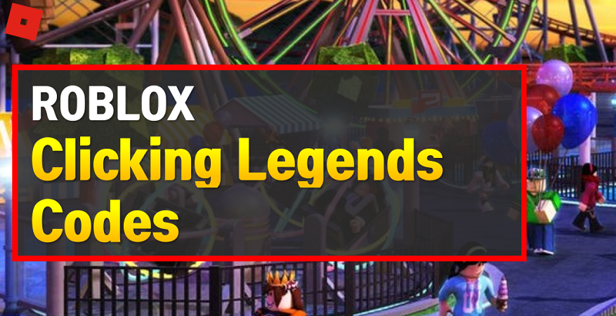 Roblox Clicking Legends Codes