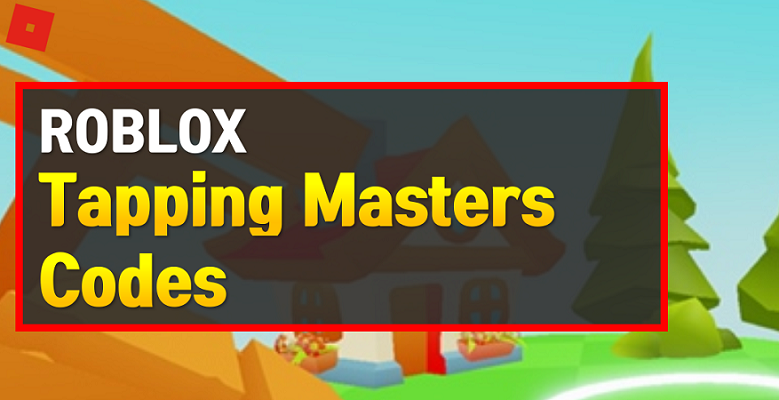 Roblox Tapping Masters Codes