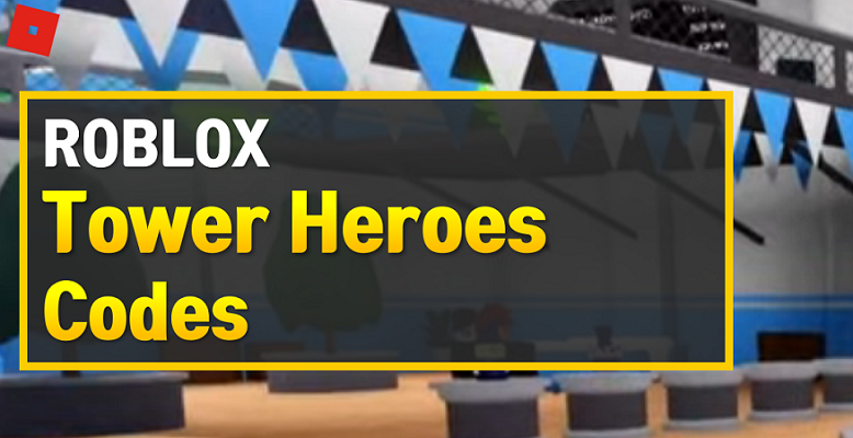Roblox Tower Heroes Codes