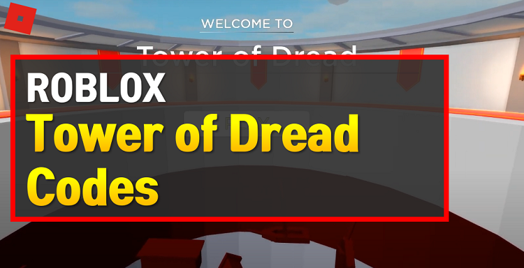 Roblox Tower of Dread Codes